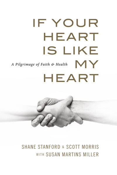 If Your Heart is like My Heart: A Pilgrimage of Faith and Health