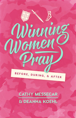 Winning Women Pray: Before, During, and After