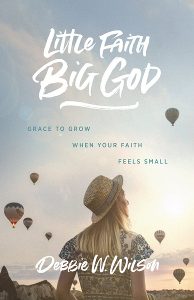 Little Faith Big God