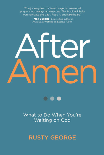 After Amen: What To Do When You Are Waiting On God
