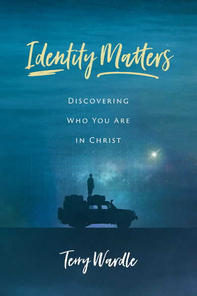 Identity Matters: Discovering Who You Are in Christ
