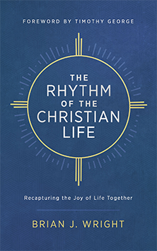 The Rhythm of the Christian Life
