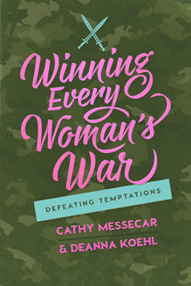 Winning Every Woman's War: Defeating Temptations