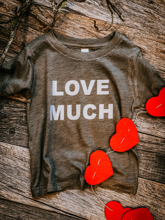 Love Much  | Olive Toddler  Tee
