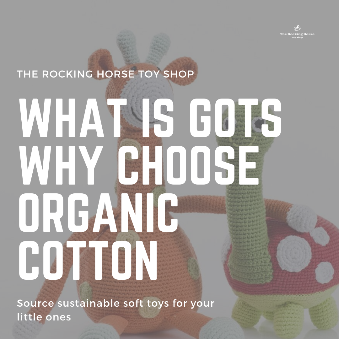 What is GOTS and why choose organic cotton baby and soft toys?