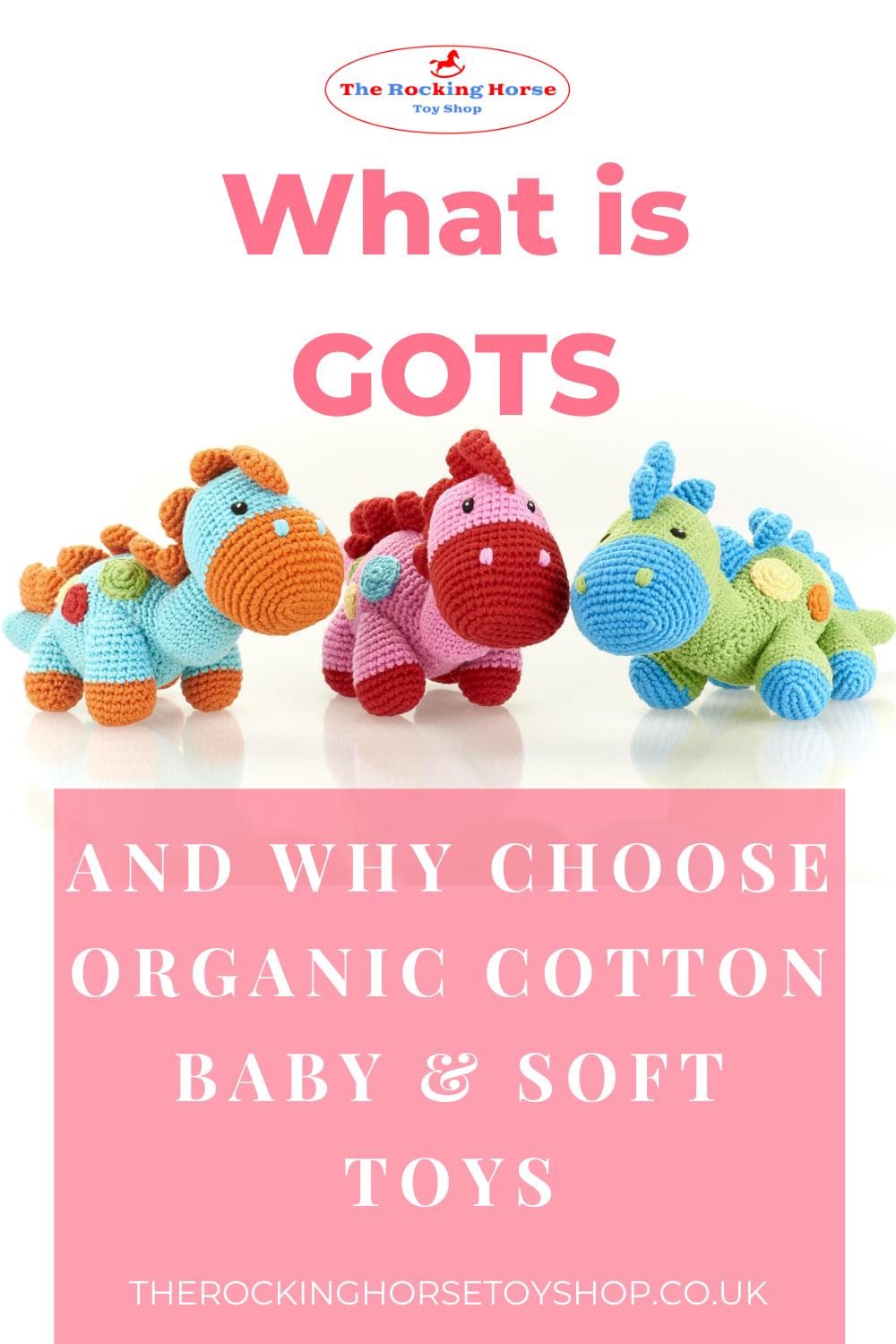 What is GOTS and why choose organic cotton soft toys