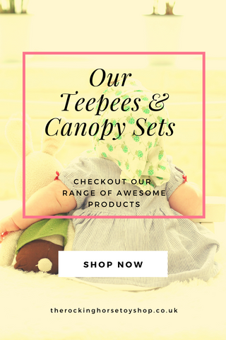 Our Teepees & Canopy sets at The Rocking Horse Toy Shop