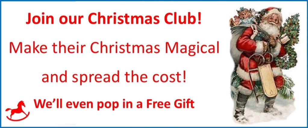 Join our Christmas Club and spread the cost of your toys.