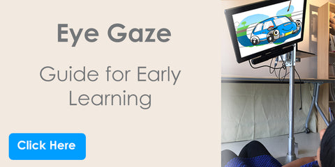 Eye Gaze - Guide for Early Learning