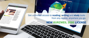 Get unlimited access to reading, writing and study tools - from any device, anywhere you go. New Kurzweil 3000 license. Click here to learn more.