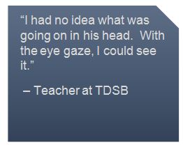 "Quote: ""I had no idea what was going on in his head. With the eye gaze, I could see it"""
