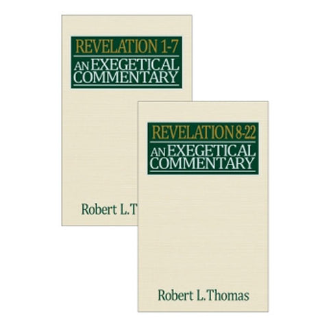 Set of Revelation 1-7 and Revelation 8-22 Exegetial Commentary by Robert Thomas