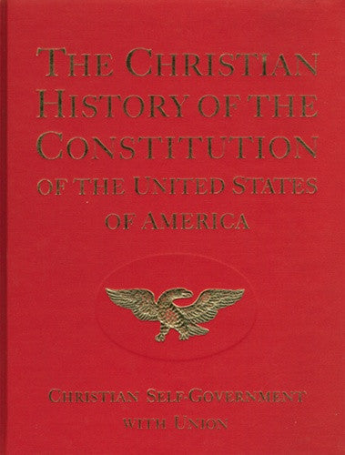 The Christian History of the Constitution of the United States of America Christian Self-government with Union Vol. II by Verna Hall