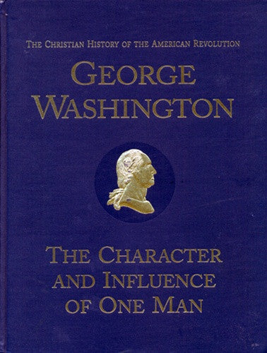 George Washington: The Character and Influence of One Man by Verna M. Hall