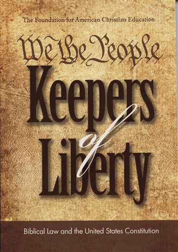 We the People: Keepers of Liberty ESSAYS CONSTITUTION HISTORY CHRISTIANITY