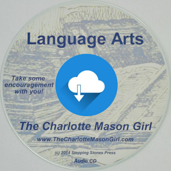 Language Arts – Naturally, the Charlotte Mason Way  [Audio Download]  by Sue Pruett