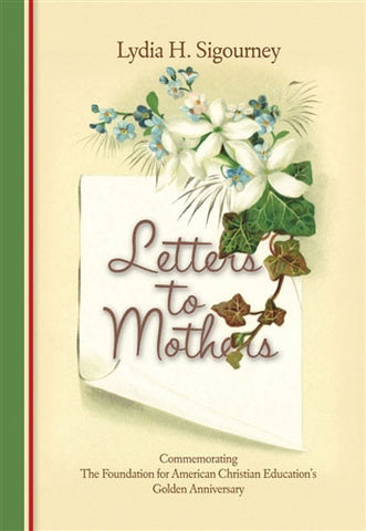 Letters to Mothers by Lydia Sigourney
