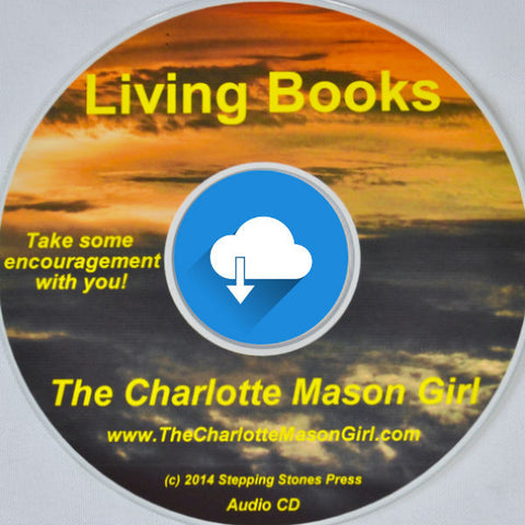 Teaching Your Child with Living Books [Audio Download]  by Sue Pruett  Charlotte Mason