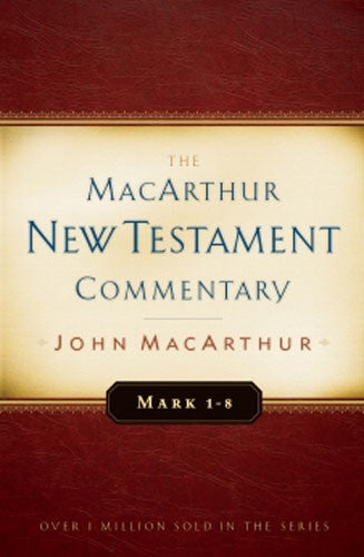 Set of Mark 1-8 and Mark 9-16 MacArthur New Testament Commentary