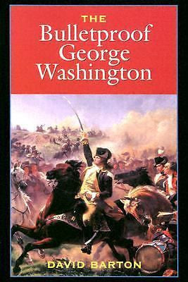 The Bulletproof George Washington by David Barton French and Indian War History