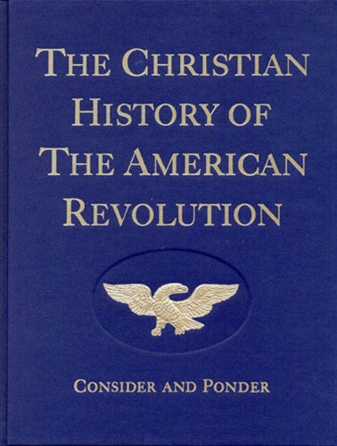 The Christian History of the American Revolution by Verna M. Hall