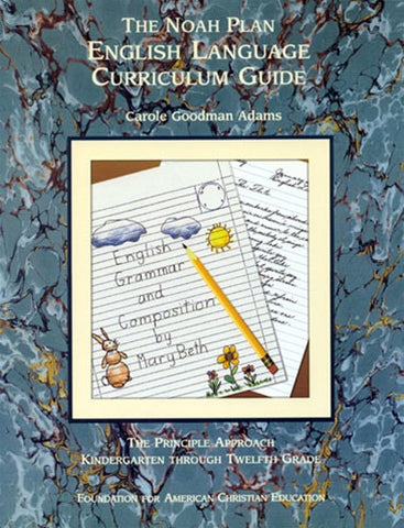 The Noah Plan English Language Curriculum Guide: K-12 by Carole G. Adams