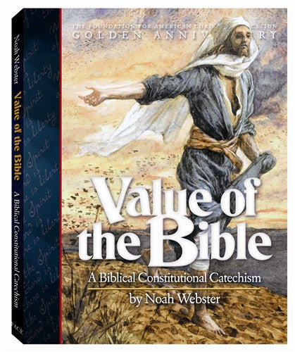 Value of the Bible: A Biblical Constitutional Catechism by Noah Webster