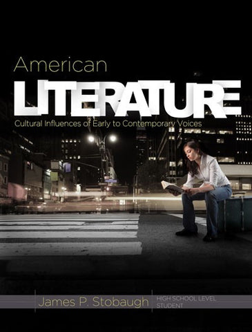 American Literature Student Book by James Stobaugh Grade 10 11 12 Sr High