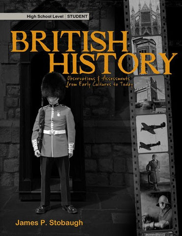 British History - Student Edition by James Stobaugh for High School Grade 10 11 12