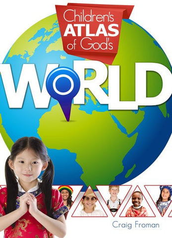 Children's Atlas of God's World by Craig Froman