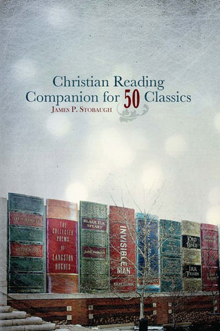 Christian Reading Companion for 50 Classics by James Stobaugh
