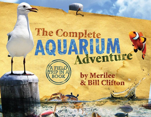 NEW! The Complete Aquarium Adventure      FISH NATURE STUDY GUIDE  Field Trip