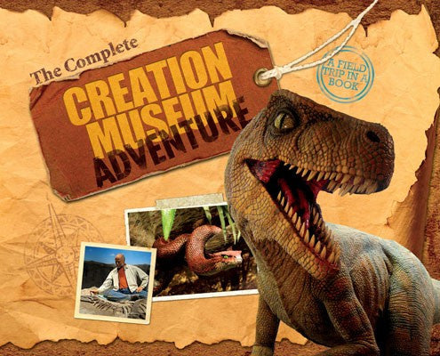 The Complete Creation Museum Adventure by Ken Ham Spiral Field Trip