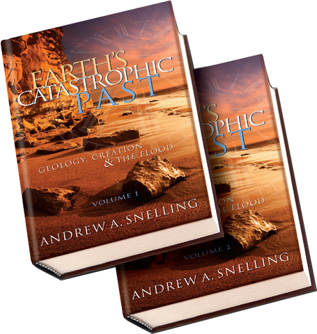 Earth's Catastrophic Past: Volumes 1 & 2 by Andrew A. Snelling