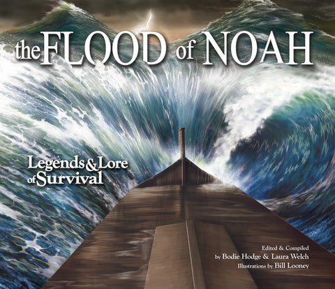 The Flood of Noah: Legends and Lore of Survival by Bill Looney, Bodie Hodge and Laura Welch HC Noah's Ark Legends