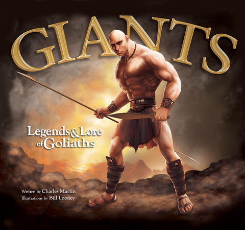 Giants: Legends & Lore of Goliaths by Bill Looney