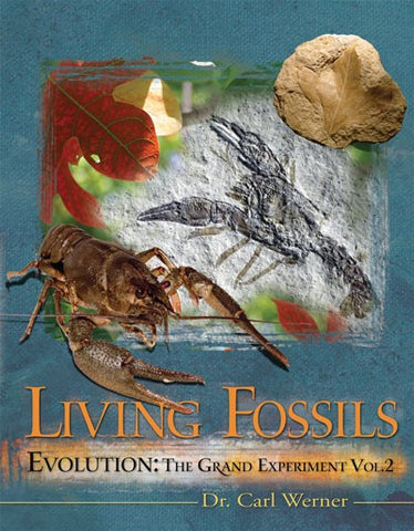 Living Fossils Evolution: The Grand Experiment Vol. 2 by Dr. Carl Werner