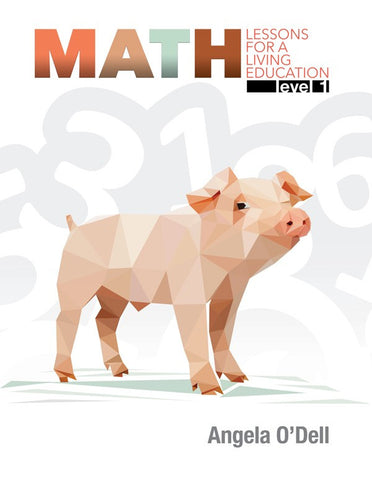 Math Lessons for a Living Education: Level 1 by Angela O'Dell