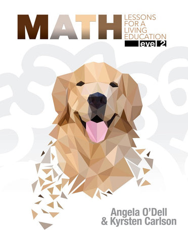 Math Lessons for a Living Education: Level 2 by Angela O'Dell