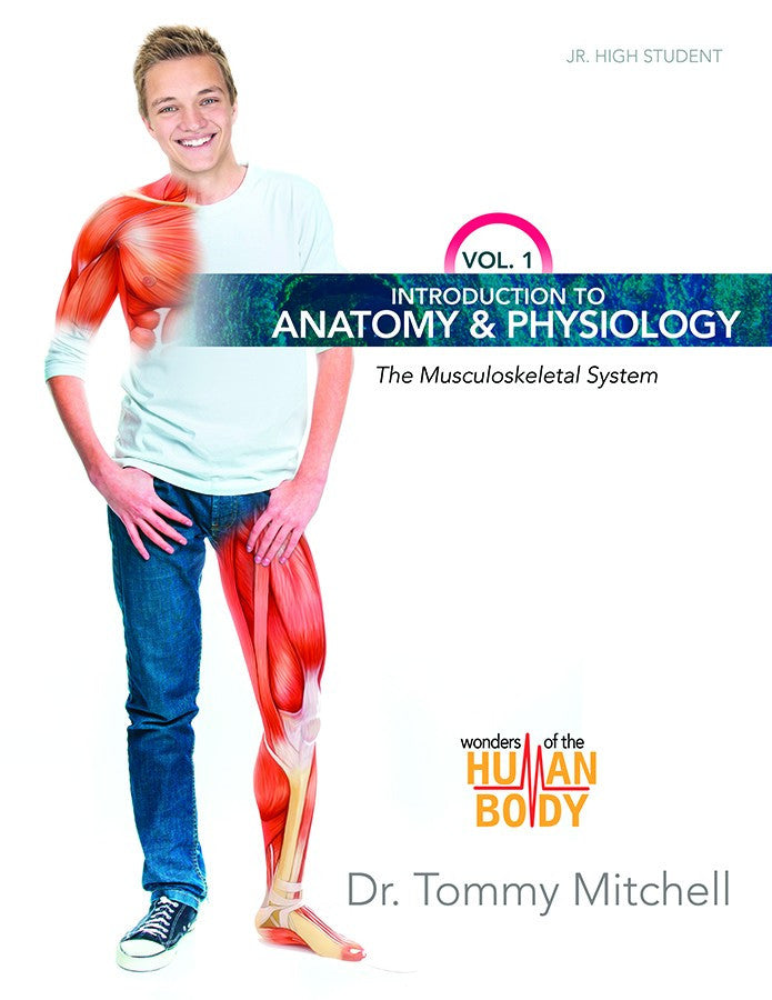Introduction to Anatomy & Physiology Vol 1 Musculoskeletal System by Dr. Tommy Mitchell for Jr High Grade 7
