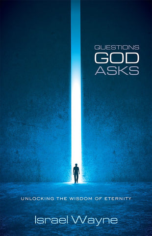Questions God Asks by Israel Wayne Family Renewal Worship Devotions Bible