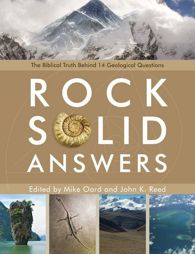 Rock Solid Answers by Mike Oard and John Reed