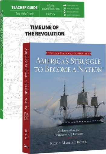 America's Struggle to Become a Nation Curriculum Pack and Timeline of the Revolution by Rick and Marilyn Boyer