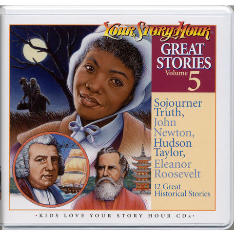 Your Story Hour Great Stories Volume 5 Audio CD John Newton Sojourner Truth