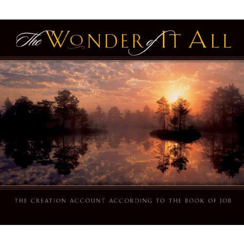 The Wonder of it All - The Creation Account According to the Book of Job