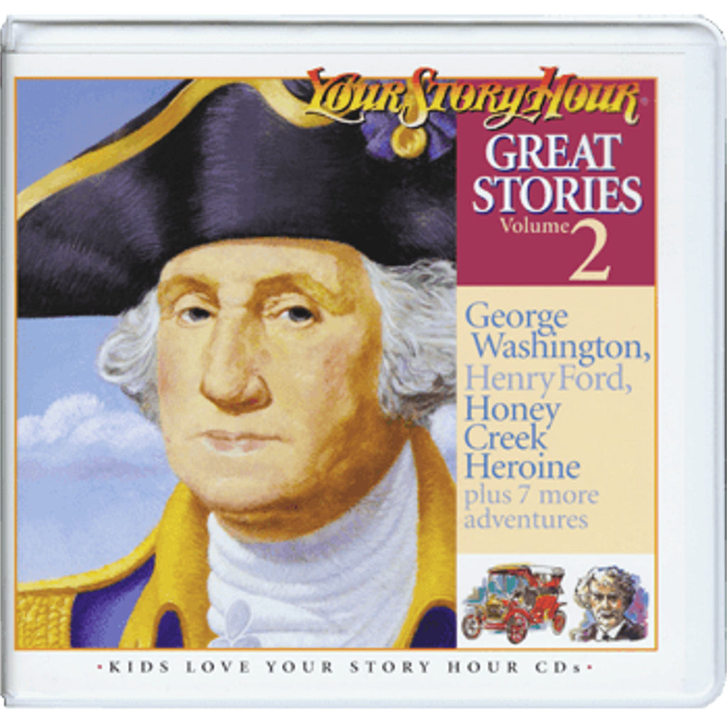 Your Story Hour Great Stories Volume 2 on Audio CD George Washington Henry Ford
