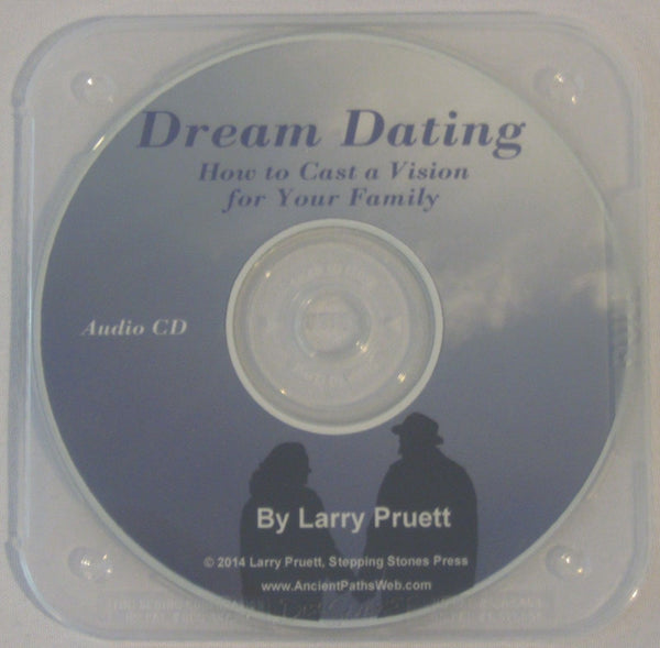 Dream Dating by Larry Pruett - AUDIO CD  Homeschooling Marriage Vision Family