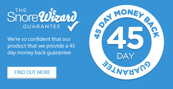 SnoreWizard 45 Day Money Back Guarantee