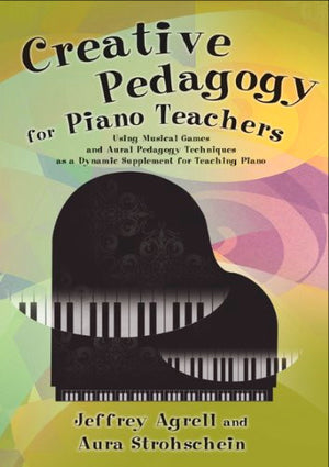 Creative Pedagogy For Piano Teachers