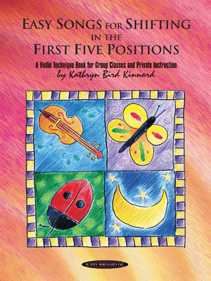 Easy Songs for Shifting in the First Five Positions: A Violin Technique Book for Group Classes and Private Instruction - Music Creators Online